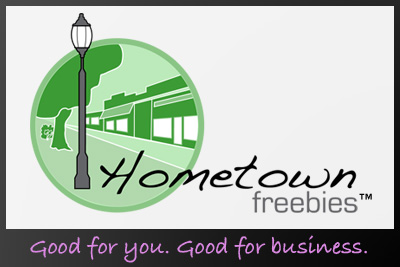 Hometown Freebies - Good for you. Good for business.